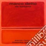 Marco Detto Trio - Da Lontano cd musicale di DETTO MARCO TRIO