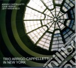 Arrigo Cappelletti Trio - In New York cd musicale di CAPPELLETTI ARRIGO T