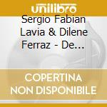 De argentina ao brasil cd musicale di Sergio fabian lavia