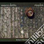 Marco Detto - Ripples cd musicale di Detto Marco