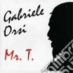 Gabriele Orsi - Mr.t. cd musicale di GABRIELE ORSI