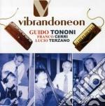 G.tononi/f.cerri/l.terzano - Vibrandoneon cd musicale di TONONI GUIDO