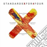 STANDARDS X FOR 4 FOUR cd musicale di D'ONOFRIO/FERRARA/SA