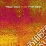 Glauco Venier - Suona Frank Zappa cd musicale di VENIER GLAUCO