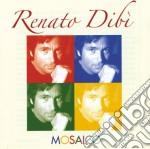 MOSAICO cd musicale di DIBI' RENATO
