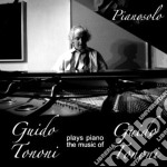 Guido Tononi - Plays Piano Music... cd musicale di Tononi Guido