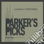 LAURA E DINTORNI                          cd musicale di PARKER'S PICKS