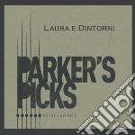 Parker's Picks - Laura E Dintorni cd musicale di PARKER'S PICKS