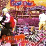 Roger Rota - I Suoni Narranti cd musicale di Rota Roger