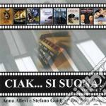 Anna Allevi & Stefano Guidi - Ciak Si Suona! Volume 2 cd musicale di ANNA ALLEVI & STEFAN