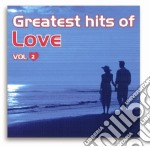 Greatest Hits Of Love #02 cd musicale