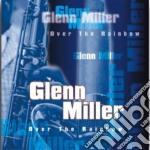 Glenn Miller - Over The Rainbow cd musicale di Glenn Miller