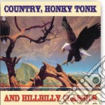 Country, Honky Tonk And Hillbilly Classics cd musicale di Artisti Vari