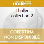Thriller collection 2 cd musicale