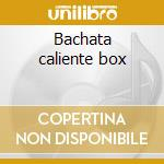 Bachata caliente box cd musicale