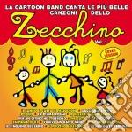 LA CARTOON BAND CANTA LE PIU' BELLE CANZONI DELLO ZECCHINO VOL.1 cd musicale di ARTISTI VARI