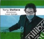 Tony Dallara - American Love Songs cd musicale