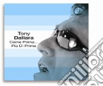 Tony Dallara - Come Prima... Piu' Di Prima cd musicale