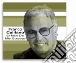Franco Califano - Er Mejo Dei Miei Successi cd musicale