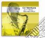 Gil Ventura - Je T'Aime... Moi Non Plus cd musicale
