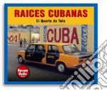 Raices Cubanas - El Quarto De Tula cd musicale di Cubana Raices