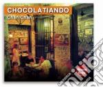 Chocolatiando Chan Chan cd musicale di Artisti Vari