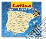 Latina - Todos Los Exitos Del Verano #02 cd musicale di Artisti Vari
