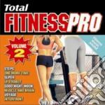 Total fitnesspro vol.2 cd musicale di Artisti Vari