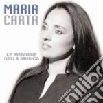 Maria Carta - Le Memorie Della Musica cd musicale di CARTA MARIA