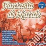 Fantasia Di Natale #02 cd musicale di Artisti Vari