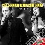 Marcella E Gianni Bella (2 Cd) cd musicale
