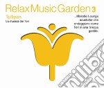 Relax Music Garden 03 - Tullipan cd musicale di ARTISTI VARI