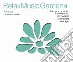 RELAX MUSIC GARDEN 9 cd musicale di ARTISTI VARI