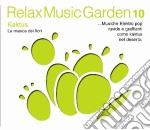 Relax Music Garden 10 - Kaktus cd musicale di ARTISTI VARI