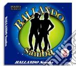 BALLANDO SAMBA  (BOX 2CD) cd musicale di ARTISTI VARI