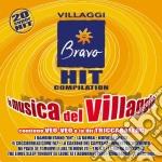 Bravo Hit Compilation La Musica Del Villaggio cd musicale di ARTISTI VARI