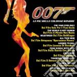 007 Le Piu' Belle Colonne Sonore cd musicale di ARTISTI VARI