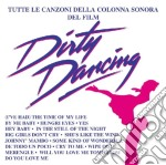 Dirty Dancing - Tutte Le Canzoni cd musicale