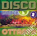 DISCO  OTTANTA  VOL.2 cd musicale di ARTISTI VARI