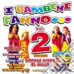 I BAMBINI FANNO OH  VOL.2 cd musicale di ARTISTI VARI
