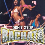 DON'T STOP BACHATA cd musicale di ARTISTI VARI