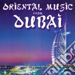Oriental Music From Dubai cd musicale