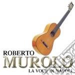 Roberto Murolo - La Voce Di Napoli cd musicale di MUROLO ROBERTO