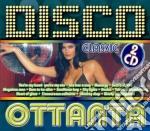DISCO  CLASSIC 80 cd musicale di ARTISTI VARI