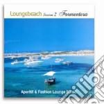 LOUNGEBEACH SESSION 2 - FORMENTERA cd musicale di ARTISTI VARI