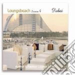 LOUNGEBEACH SESSION 4 - DUBAI cd musicale di ARTISTI VARI