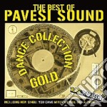 Pavesi Sound - The Best Of - Dance Collection Gold cd musicale di Artisti Vari