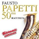 Fausto Papetti - 50ma Raccolta Ultimate Collection cd musicale