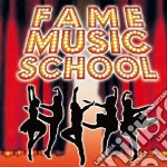 FAME MUSIC SCHOOL cd musicale di ARTISTI VARI