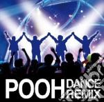 POOH DANCE REMIX cd musicale di POOH